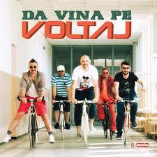 Voltaj lanseaza un nou album - Da vina pe Voltaj