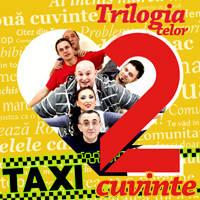 Concert TAXI la Sala Palatului: Trilogia celor doua cuvinte