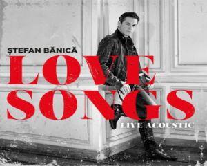 Stefan Banica Jr. lanseaza un nou album: Love Songs - Live Acoustic