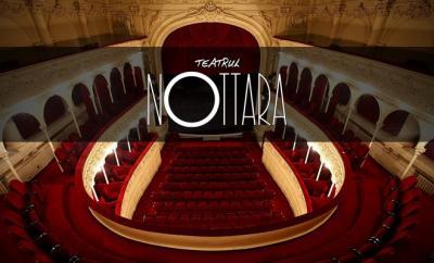 Teatrul Nottara reporneste activitatea culturala