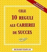 10 reguli pentru o cariera de succes