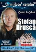Concert Stefan Hrusca - La mijlocul cerului la Sala Palatului din Bucuresti