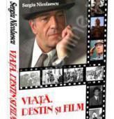 Viata, film si destin - cartea autobiografica a lui Sergiu Nicolaescu