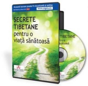 Secrete tibetane pentru sanatatea, revigorarea si reintinerirea organismului, a mintii si a spiritului tau