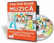 Cea mai buna muzica pentru stimularea imaginatiei bebelusului tau!